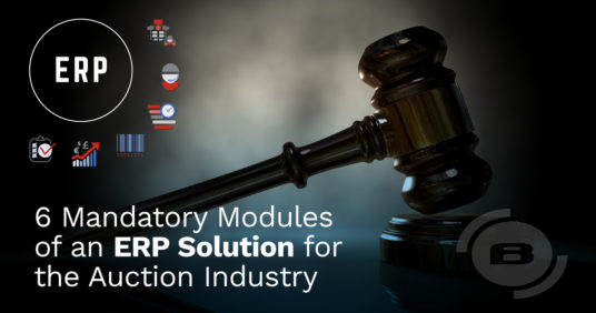 Increasing Revenue: The 6 Mandatory Modules of an ERP Solution for the Auction Industry