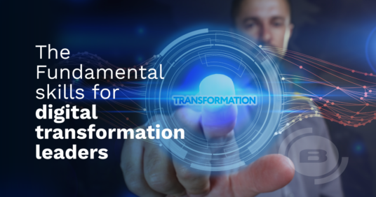 Digital Transformation: The Fundamental Skills every Digital Leader should be aware