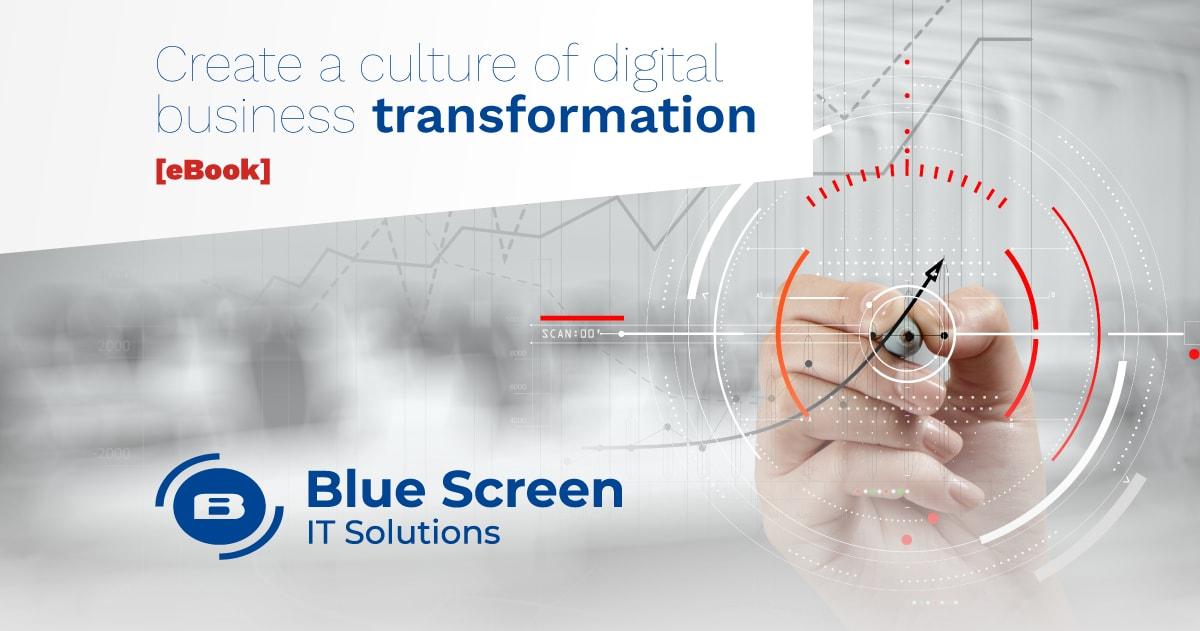 Create a culture of digital business transformation