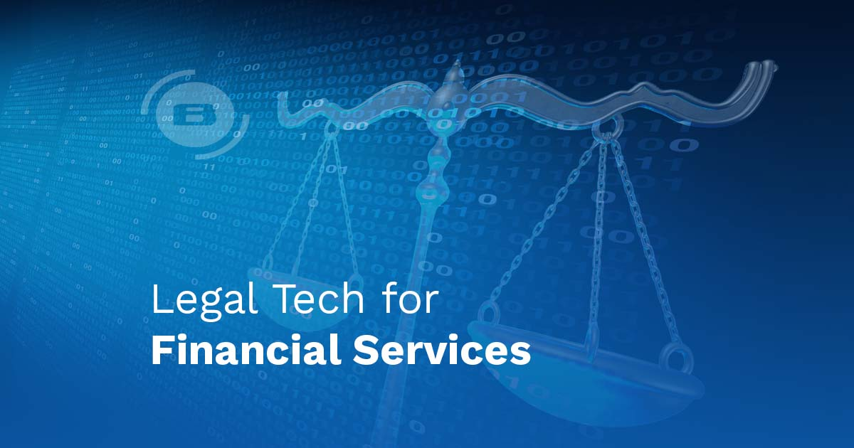 Legal Tech for Financial Services: Why a Management System can help