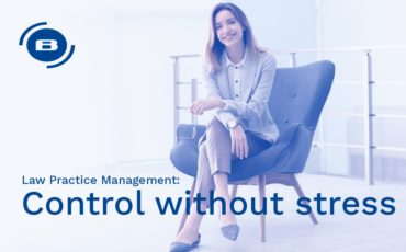 Law Practice Management: how to control processes and deadlines without stress