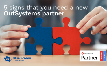 5 Signs that you need a new OutSystems Partner