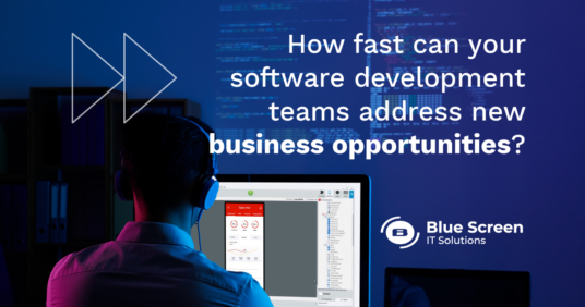 How fast can your software development teams address new business opportunities?