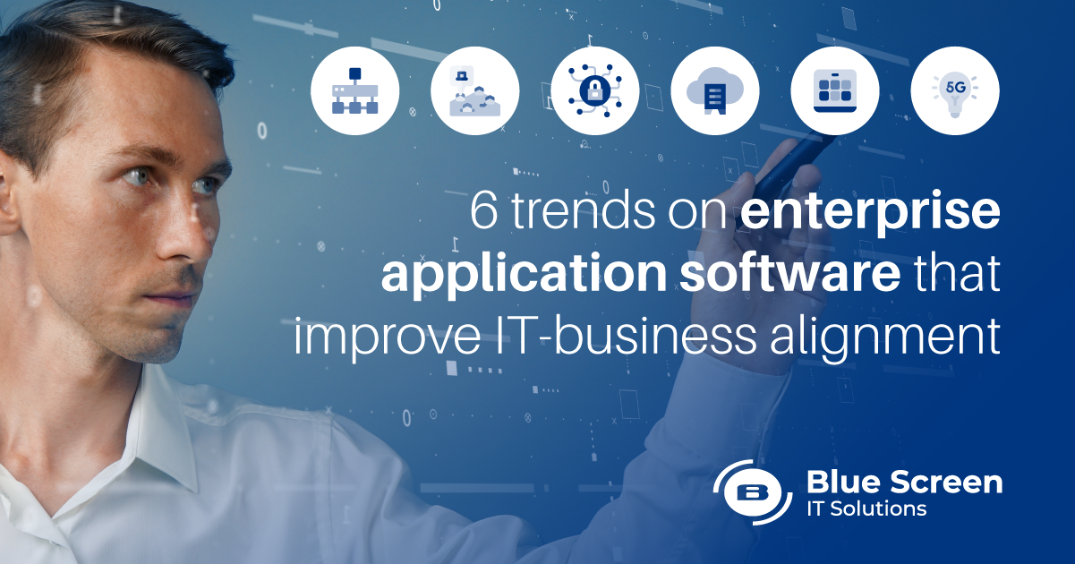 6 trends on enterprise application software that improve IT-business alignment